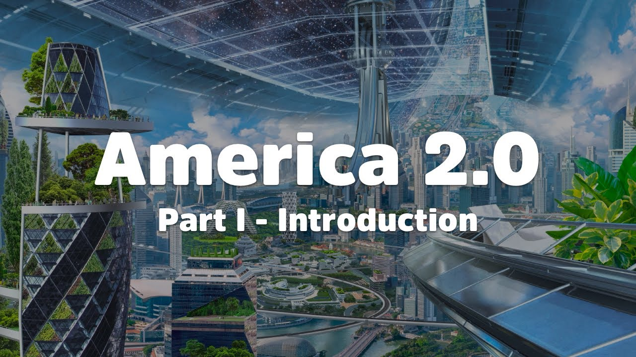 America 2.0 – Introduction [Part I]